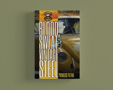 Blood Sweat & Vintage Steel book cover